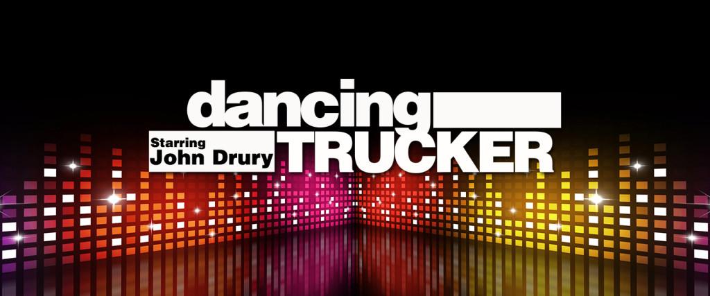 John Drury Hosts The Dancing Trucker